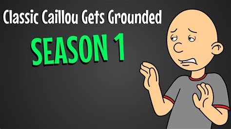 Classic Caillou Gets Grounded: Season 1 - YouTube